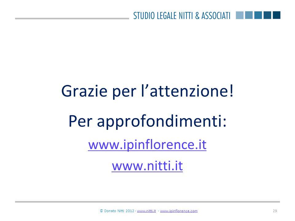 © Donato Nitti 2012 - www.nitti.it - www.ipinflorence.comwww.nitti.itwww.ipinflorence.com29 Grazie per lattenzione! Per approfondimenti: www.ipinflore