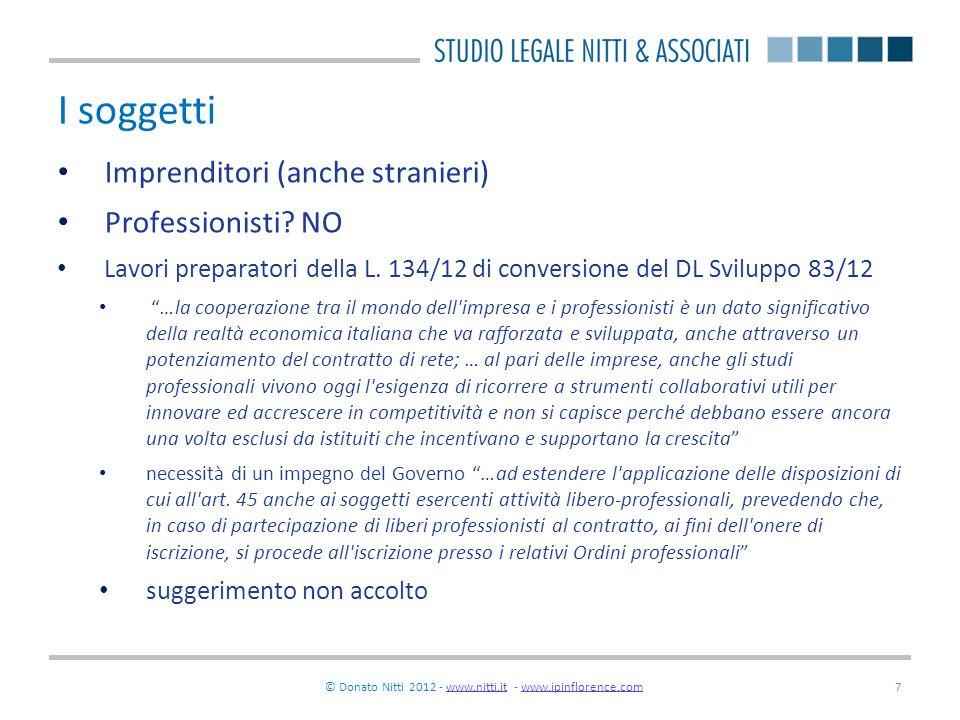 © Donato Nitti 2012 - www.nitti.it - www.ipinflorence.comwww.nitti.itwww.ipinflorence.com7 I soggetti Imprenditori (anche stranieri) Professionisti? N