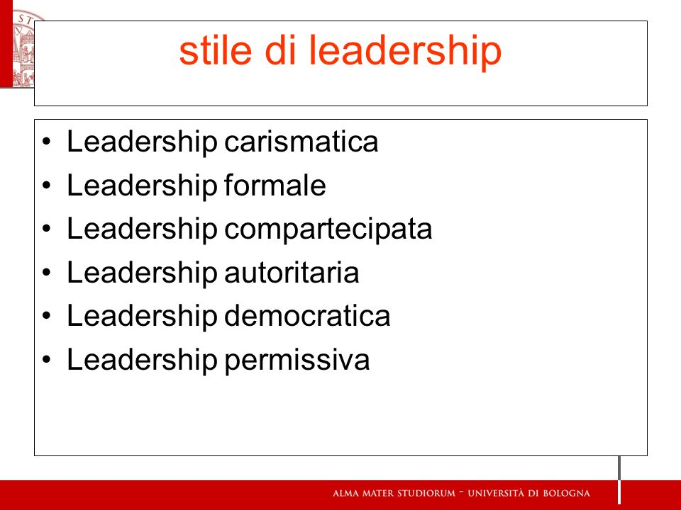 stile di leadership Leadership carismatica Leadership formale Leadership compartecipata Leadership autoritaria Leadership democratica Leadership permi