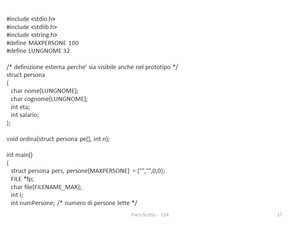 Piero Scotto - C1417 #include #define MAXPERSONE 100 #define LUNGNOME 32 /* definizione esterna perche' sia visibile anche nel prototipo */ struct per