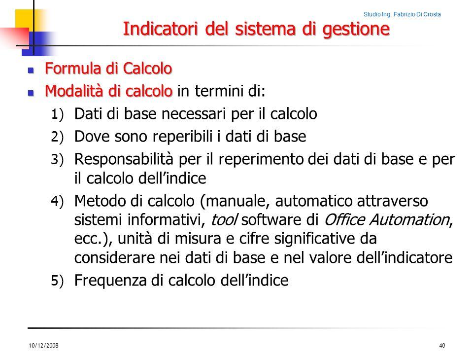 Studio Ing. Fabrizio Di Crosta Indicatori del sistema di gestione Formula di Calcolo Formula di Calcolo Modalità di calcolo Modalità di calcolo in ter