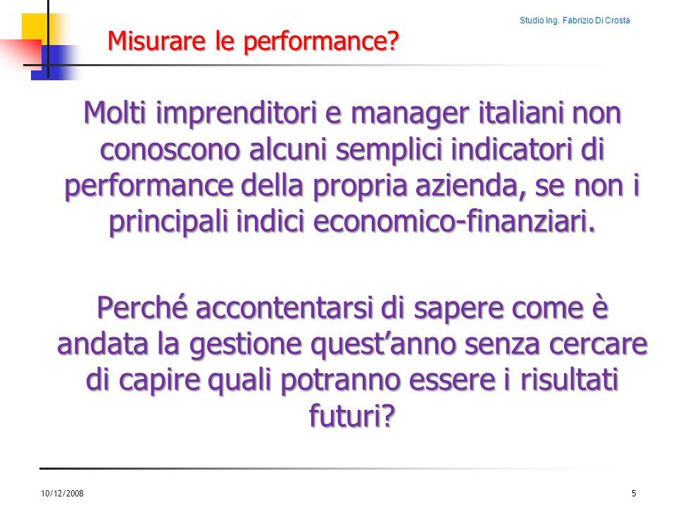 Studio Ing. Fabrizio Di Crosta Misurare le performance? Molti imprenditori e manager italiani non conoscono alcuni semplici indicatori di performance