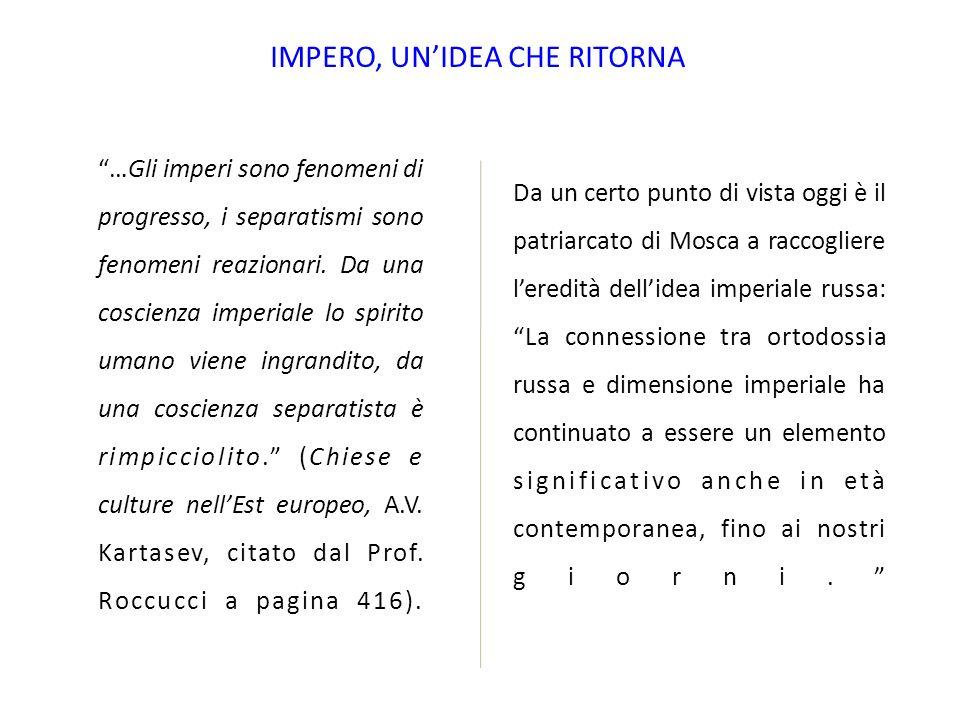 IMPERO, UNIDEA CHE RITORNA …Gli imperi sono fenomeni di progresso, i separatismi sono fenomeni reazionari.