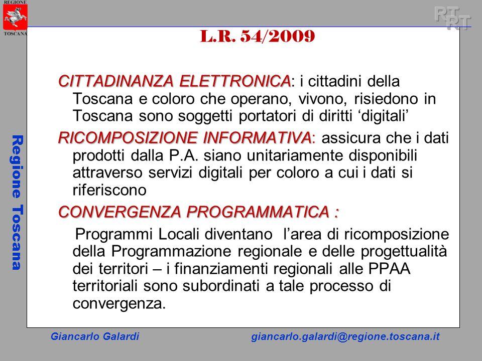 Giancarlo Galardigiancarlo.galardi@regione.toscana.it Regione Toscana L.R. 54/2009 CITTADINANZA ELETTRONICA CITTADINANZA ELETTRONICA: i cittadini dell