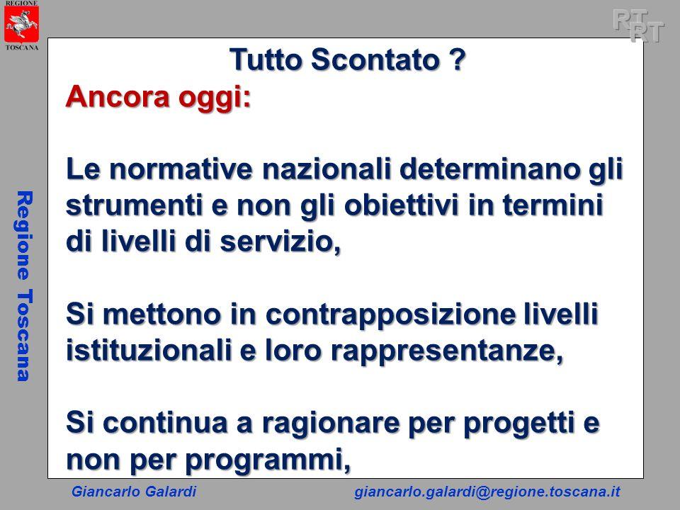 Giancarlo Galardigiancarlo.galardi@regione.toscana.it Regione Toscana Tutto Scontato .