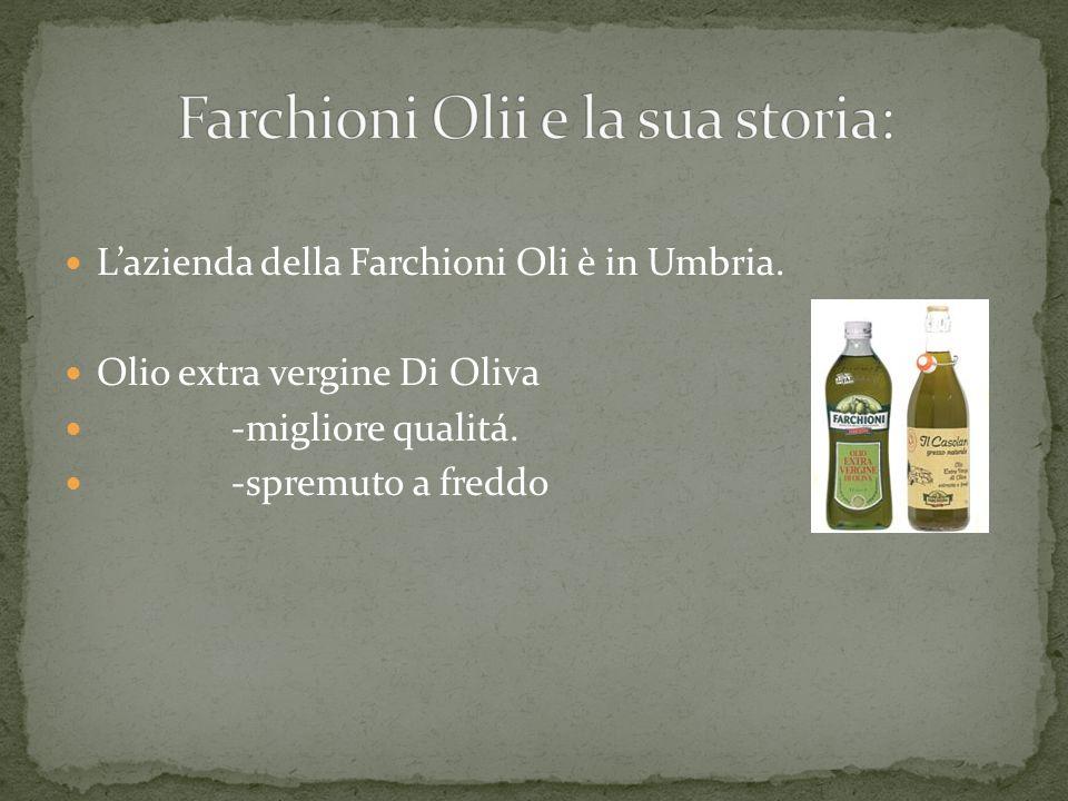 Lazienda della Farchioni Oli è in Umbria. Olio extra vergine Di Oliva -migliore qualitá. -spremuto a freddo