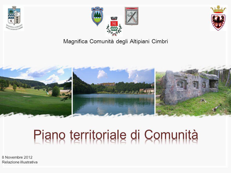 Magnifica Comunità degli Altipiani Cimbri 8 Novembre 2012 Relazione illustrativa
