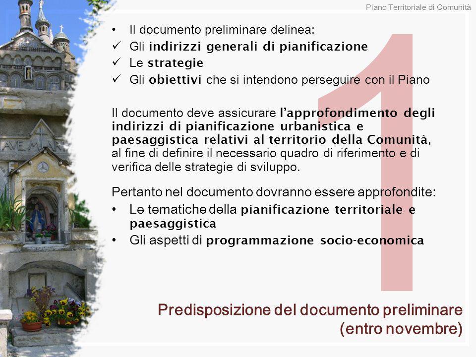 1 Il documento preliminare delinea: Gli indirizzi generali di pianificazione Le strategie Gli obiettivi che si intendono perseguire con il Piano Il do