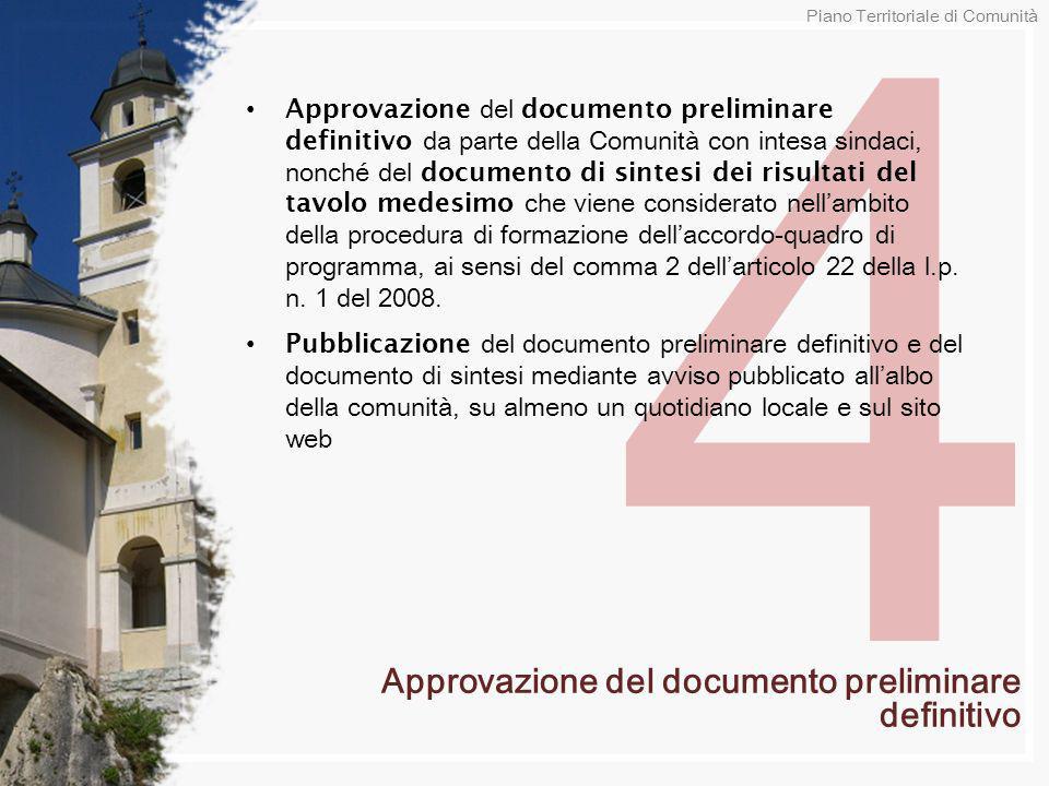4 Approvazione del documento preliminare definitivo da parte della Comunità con intesa sindaci, nonché del documento di sintesi dei risultati del tavo