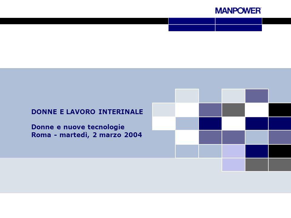 DONNE E LAVORO INTERINALE Donne e nuove tecnologie Roma - martedì, 2 marzo 2004