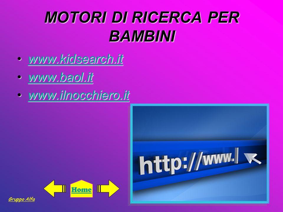 MOTORI DI RICERCA PER BAMBINI www.kidsearch.itwww.kidsearch.itwww.kidsearch.it www.baol.itwww.baol.itwww.baol.it www.ilnocchiero.itwww.ilnocchiero.itw