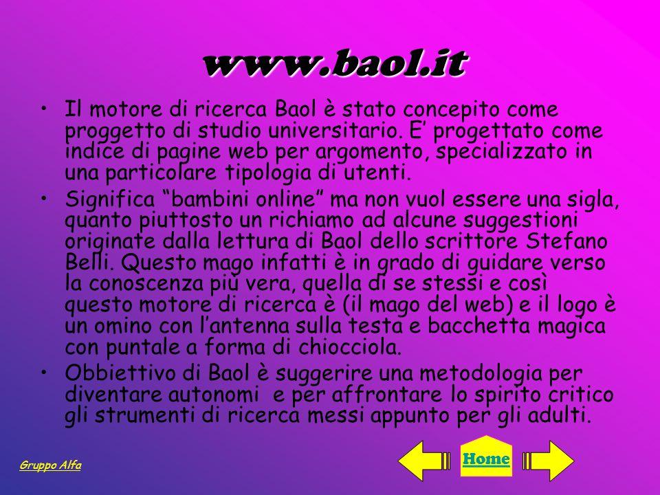www.baol.it Il motore di ricerca Baol è stato concepito come proggetto di studio universitario. E progettato come indice di pagine web per argomento,