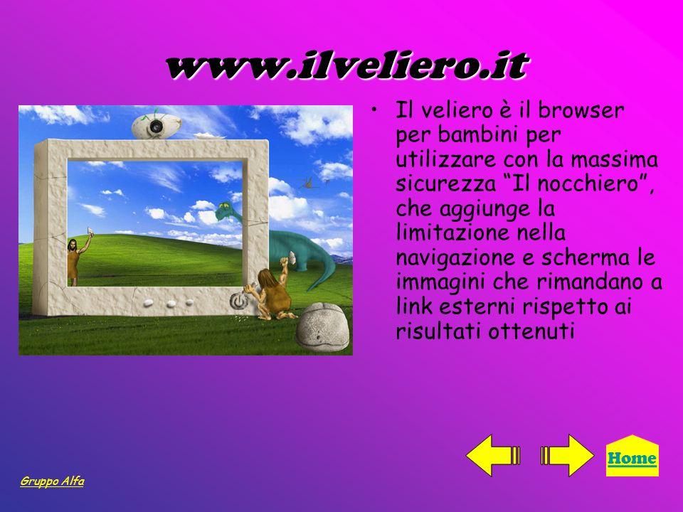 www.ilveliero.it Il veliero è il browser per bambini per utilizzare con la massima sicurezza Il nocchiero, che aggiunge la limitazione nella navigazio