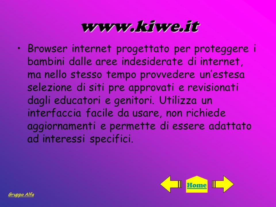 www.kiwe.it Browser internet progettato per proteggere i bambini dalle aree indesiderate di internet, ma nello stesso tempo provvedere unestesa selezi