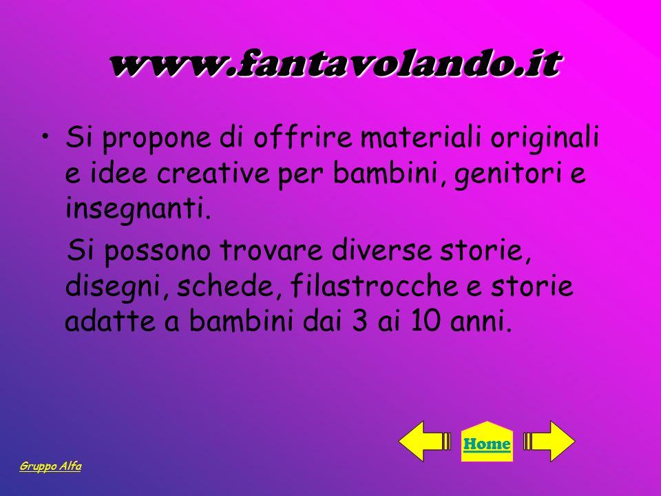 www.fantavolando.it Si propone di offrire materiali originali e idee creative per bambini, genitori e insegnanti. Si possono trovare diverse storie, d