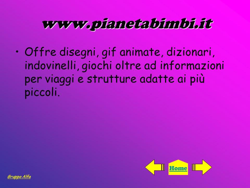 www.pianetabimbi.it Offre disegni, gif animate, dizionari, indovinelli, giochi oltre ad informazioni per viaggi e strutture adatte ai più piccoli. Gru