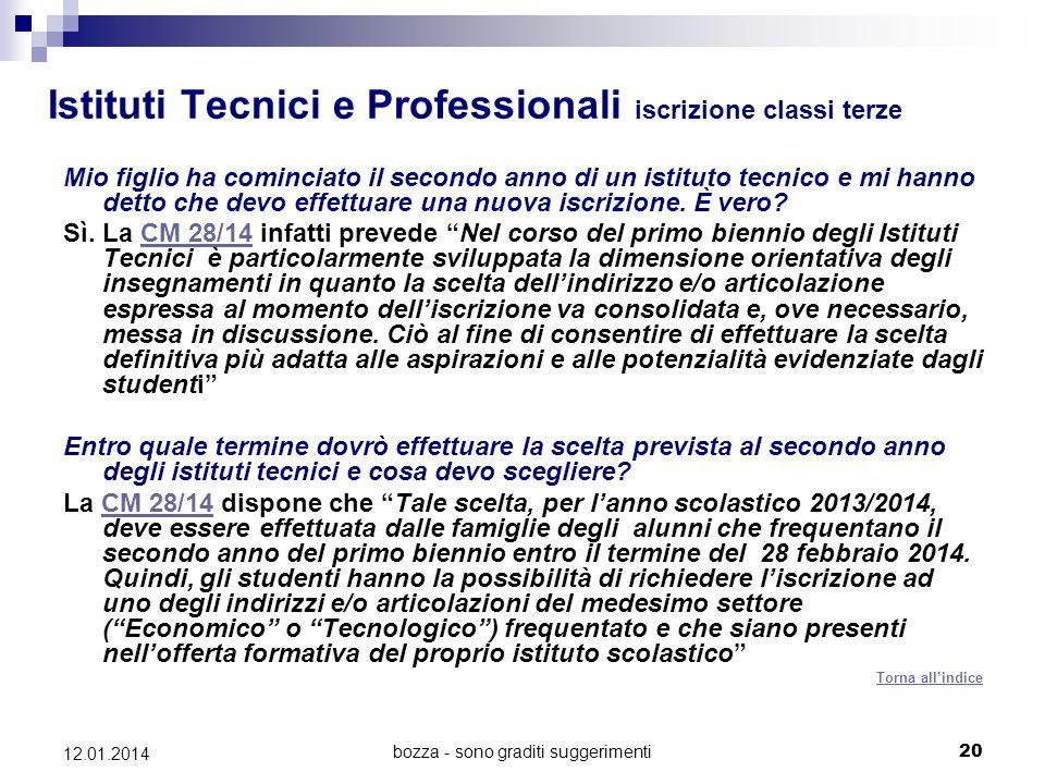 bozza - sono graditi suggerimenti20 12.01.2014 Istituti Tecnici e Professionali iscrizione classi terze Mio figlio ha cominciato il secondo anno di un