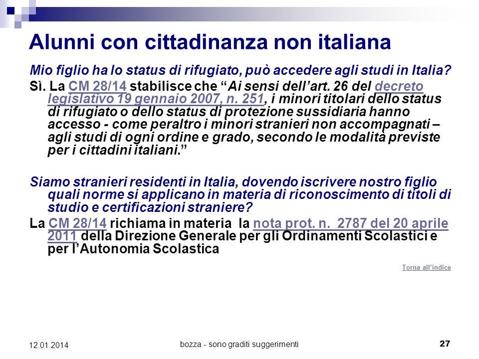 bozza - sono graditi suggerimenti27 12.01.2014 Alunni con cittadinanza non italiana Mio figlio ha lo status di rifugiato, può accedere agli studi in I
