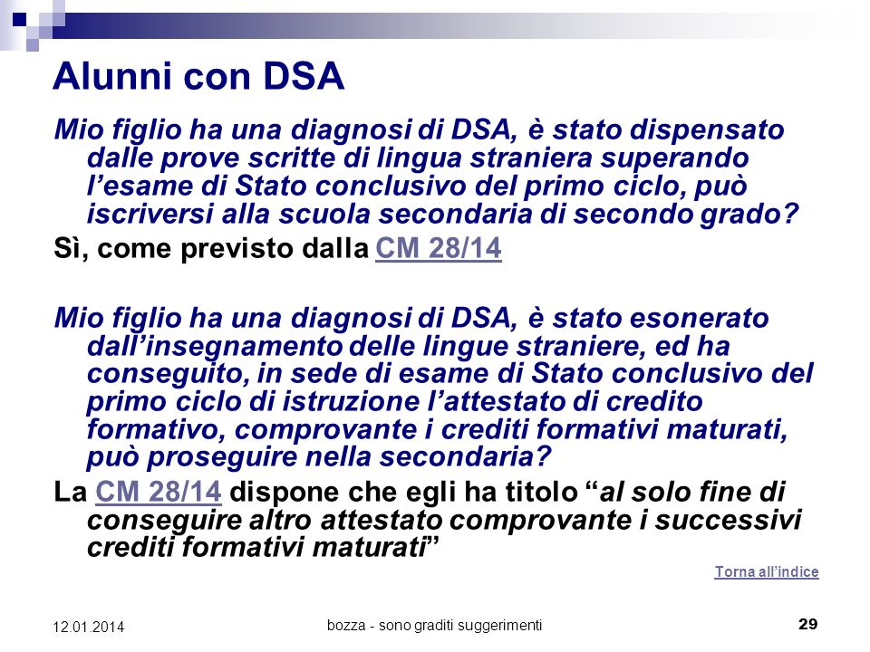 bozza - sono graditi suggerimenti29 12.01.2014 Alunni con DSA Mio figlio ha una diagnosi di DSA, è stato dispensato dalle prove scritte di lingua stra