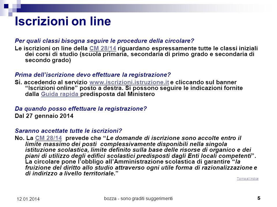 bozza - sono graditi suggerimenti5 12.01.2014 Iscrizioni on line Per quali classi bisogna seguire le procedure della circolare? Le iscrizioni on line