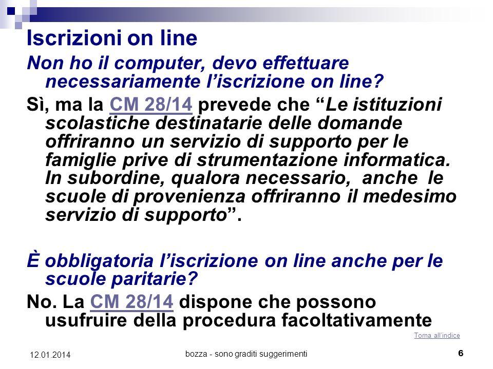 bozza - sono graditi suggerimenti6 12.01.2014 Iscrizioni on line Non ho il computer, devo effettuare necessariamente liscrizione on line? Sì, ma la CM