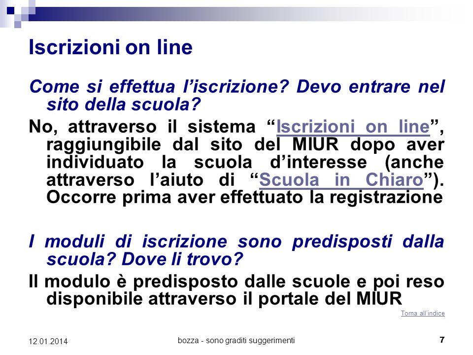 bozza - sono graditi suggerimenti7 12.01.2014 Iscrizioni on line Come si effettua liscrizione? Devo entrare nel sito della scuola? No, attraverso il s