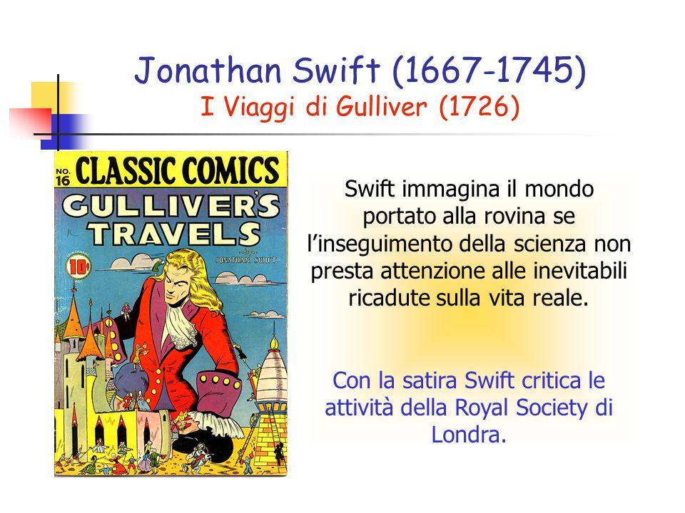 Swift immagina il mondo portato alla rovina se linseguimento della scienza non presta attenzione alle inevitabili ricadute sulla vita reale.