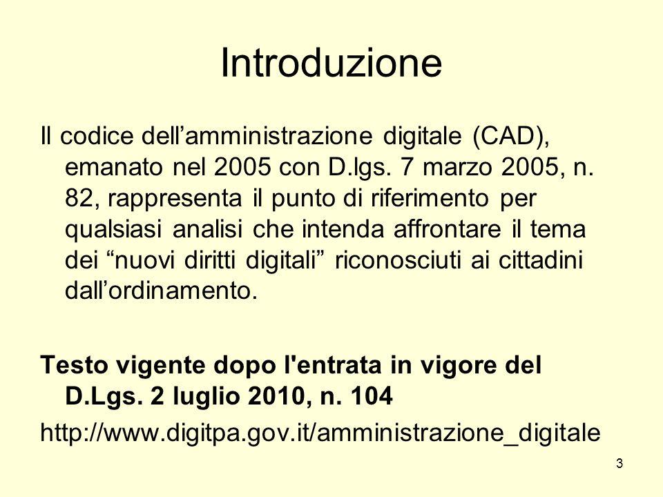 3 Introduzione Il codice dellamministrazione digitale (CAD), emanato nel 2005 con D.lgs.