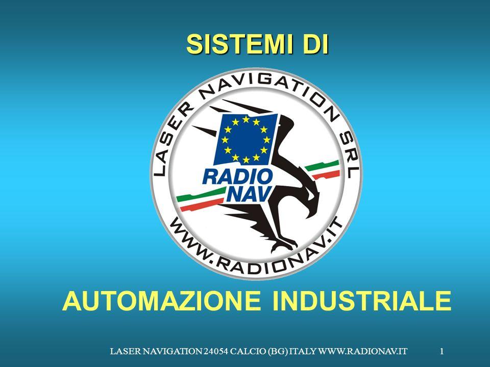LASER NAVIGATION 24054 CALCIO (BG) ITALY WWW.RADIONAV.IT1 SISTEMI DI AUTOMAZIONE INDUSTRIALE