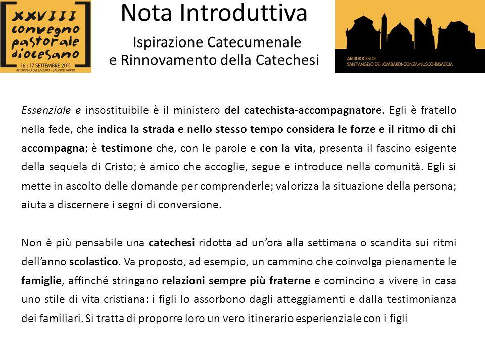 Essenziale e insostituibile è il ministero del catechista-accompagnatore.