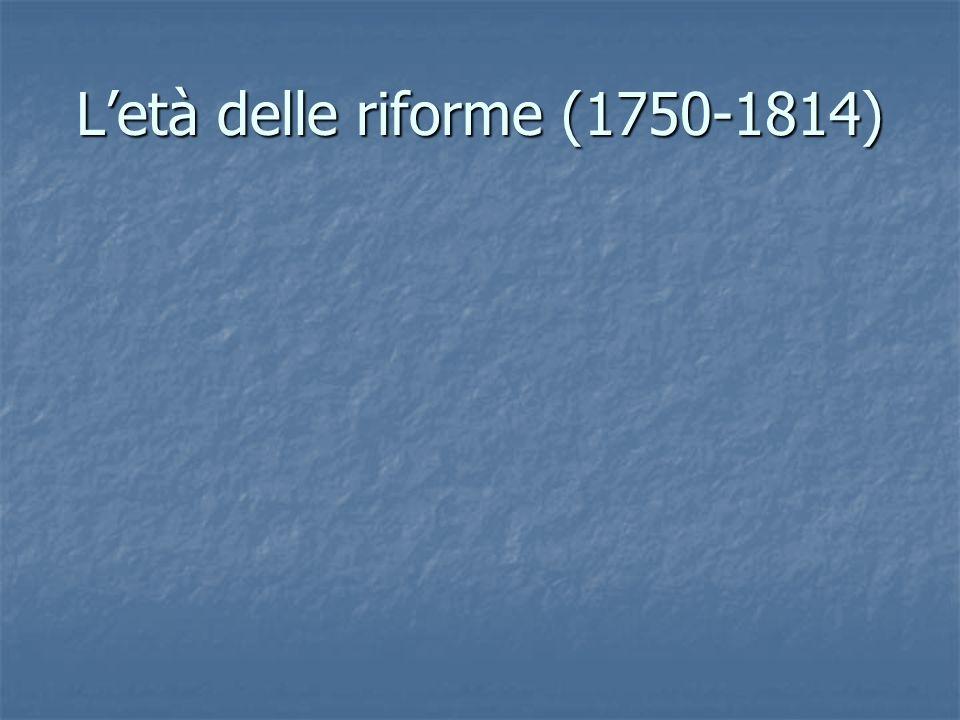 Letà delle riforme (1750-1814)