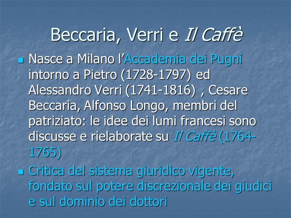 Beccaria, Verri e Il Caffè Nasce a Milano lAccademia dei Pugni intorno a Pietro (1728-1797) ed Alessandro Verri (1741-1816), Cesare Beccaria, Alfonso