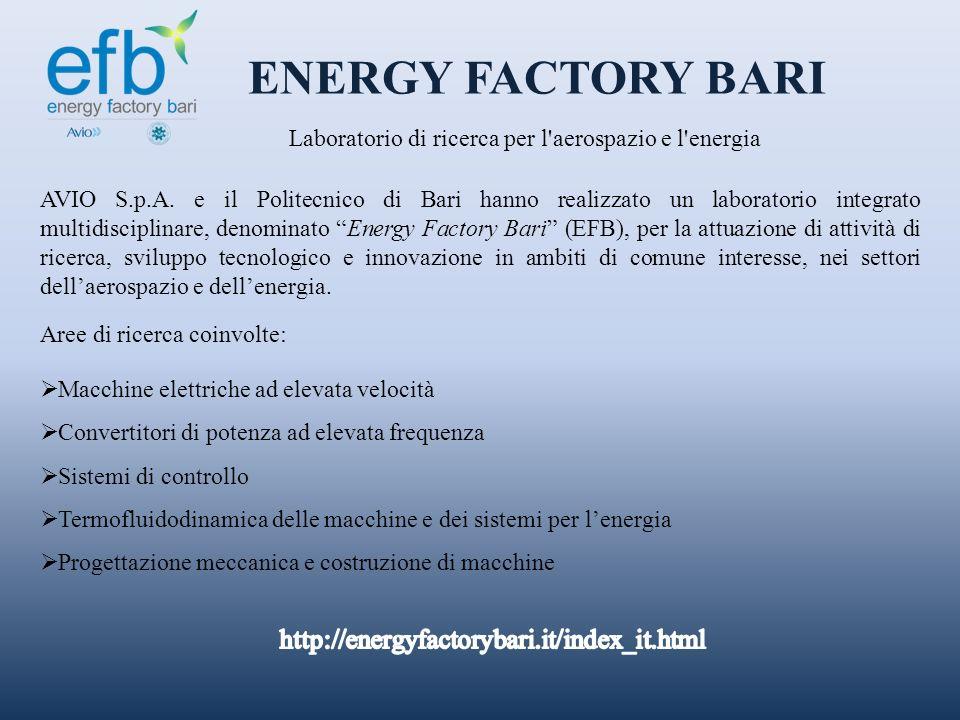 AVIO S.p.A. e il Politecnico di Bari hanno realizzato un laboratorio integrato multidisciplinare, denominato Energy Factory Bari (EFB), per la attuazi