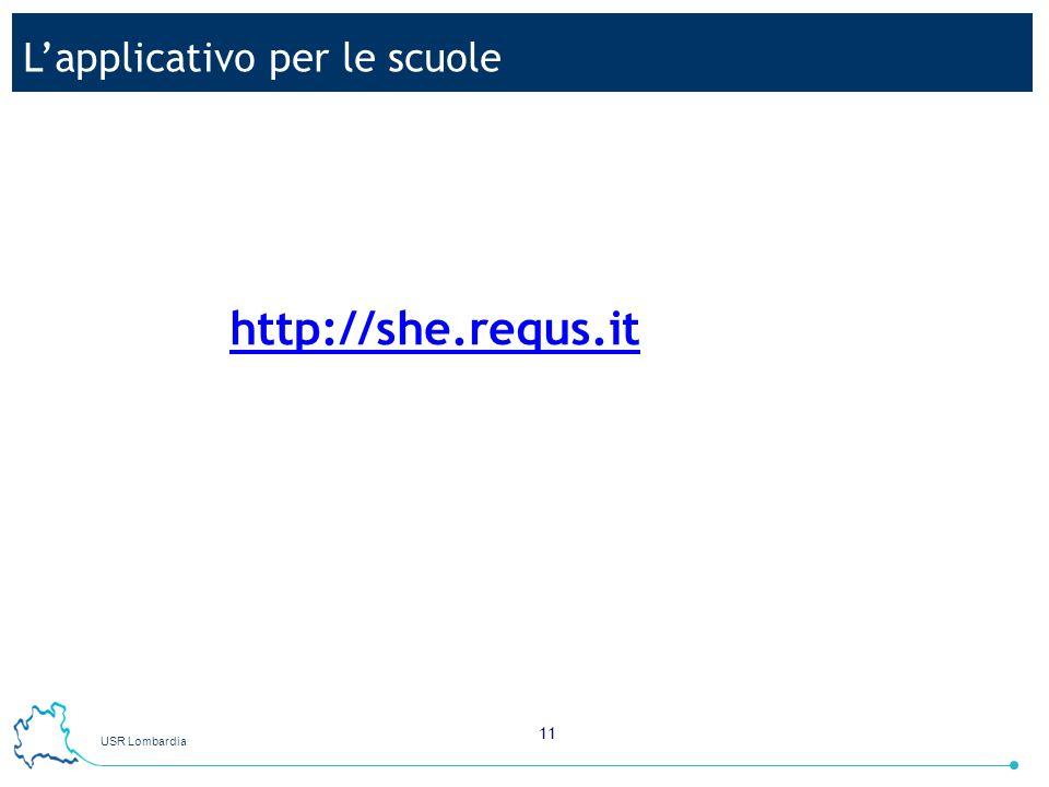 USR Lombardia 11 Lapplicativo per le scuole http://she.requs.it