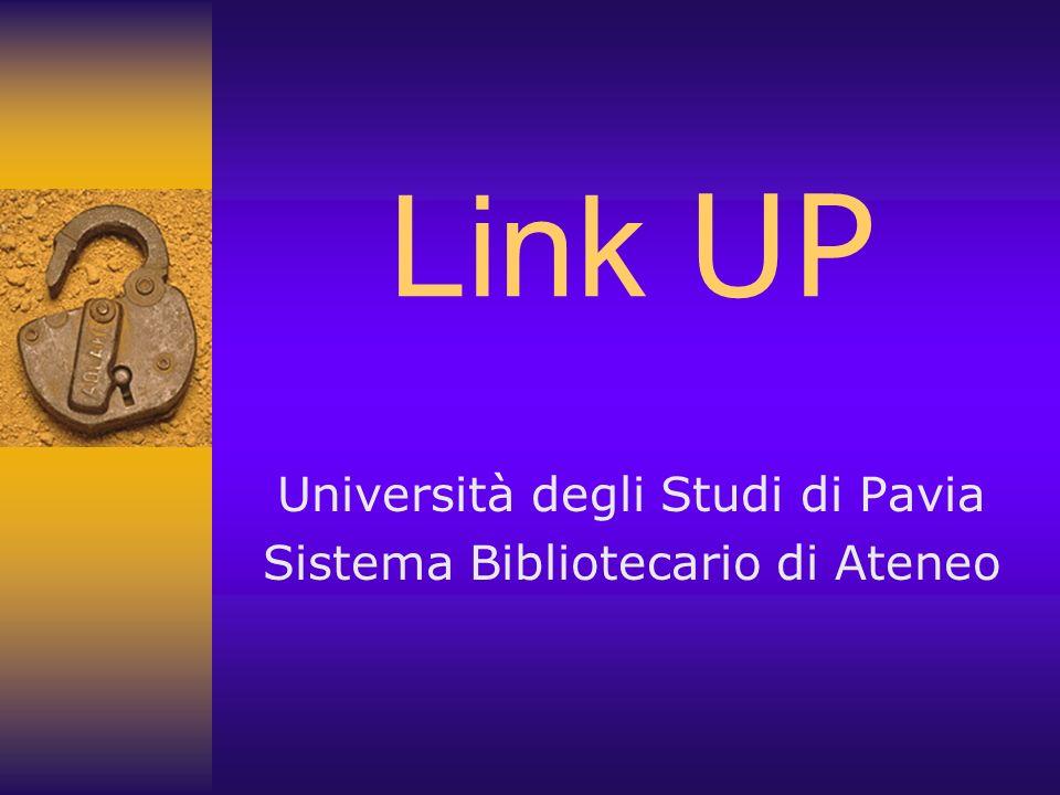 Link UP Università degli Studi di Pavia Sistema Bibliotecario di Ateneo