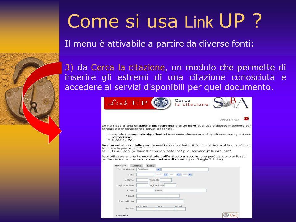 Come si usa Link UP ? Il menu è attivabile a partire da diverse fonti: 3) da Cerca la citazione, un modulo che permette di inserire gli estremi di una