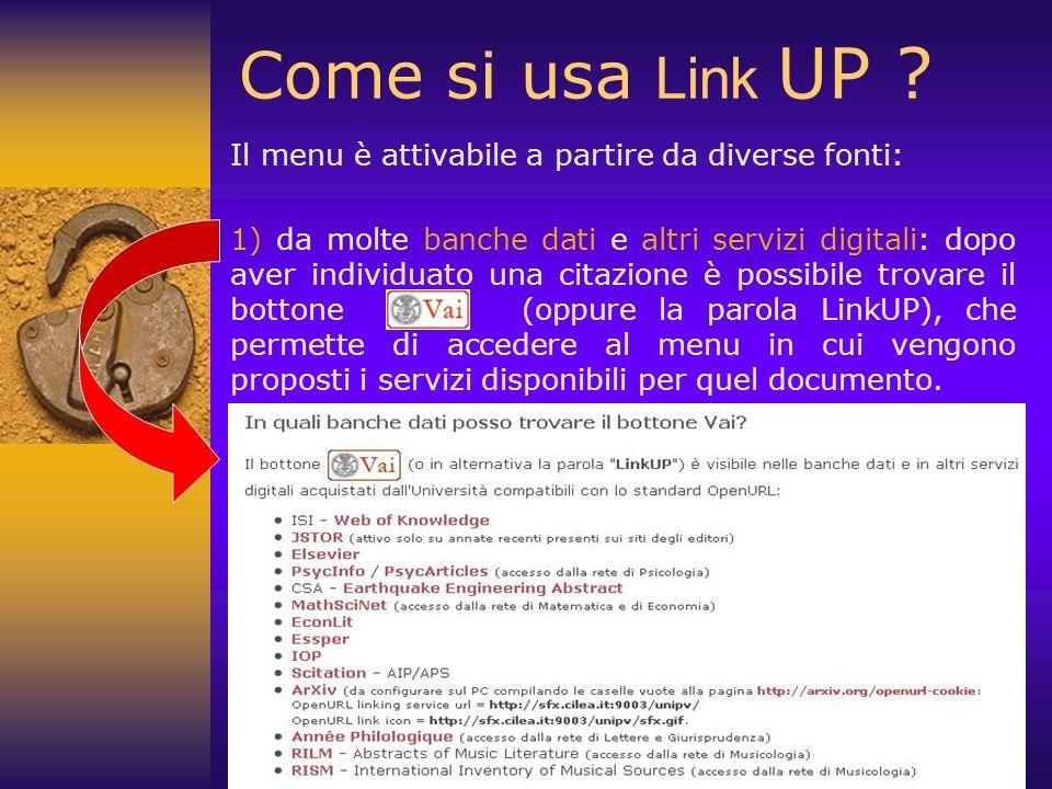 Come si usa Link UP ? Il menu è attivabile a partire da diverse fonti: 1) da molte banche dati e altri servizi digitali: dopo aver individuato una cit
