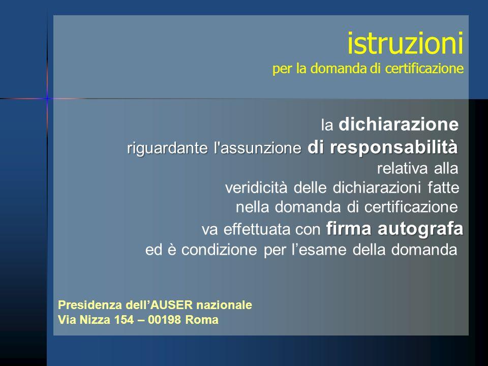istruzioni per la domanda di certificazione la dichiarazione riguardante l'assunzione di responsabilità relativa alla veridicità delle dichiarazioni f