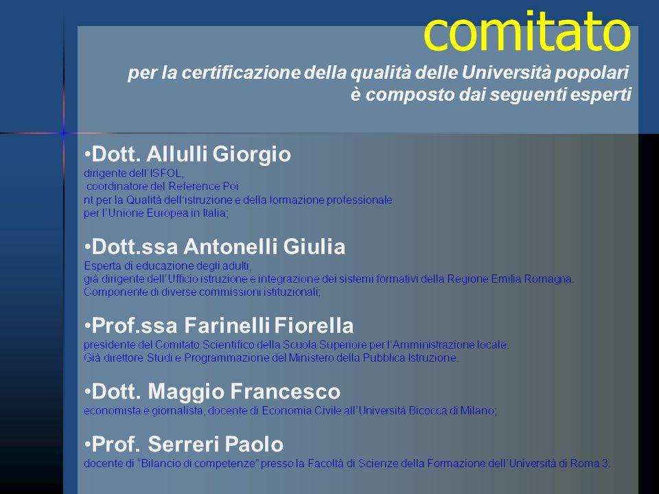 comitato per la certificazione della qualità delle Università popolari è composto dai seguenti esperti Dott. Allulli Giorgio dirigente dellISFOL, coor