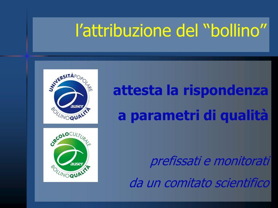lattribuzione del bollino attesta la rispondenza a parametri di qualità prefissati e monitorati da un comitato scientifico