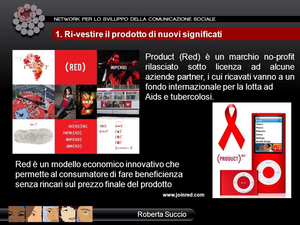 Product (Red) è un marchio no-profit rilasciato sotto licenza ad alcune aziende partner, i cui ricavati vanno a un fondo internazionale per la lotta a