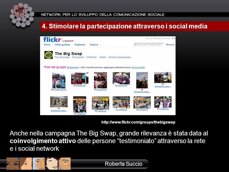 Anche nella campagna The Big Swap, grande rilevanza è stata data al coinvolgimento attivo delle persone testimoniato attraverso la rete e i social net