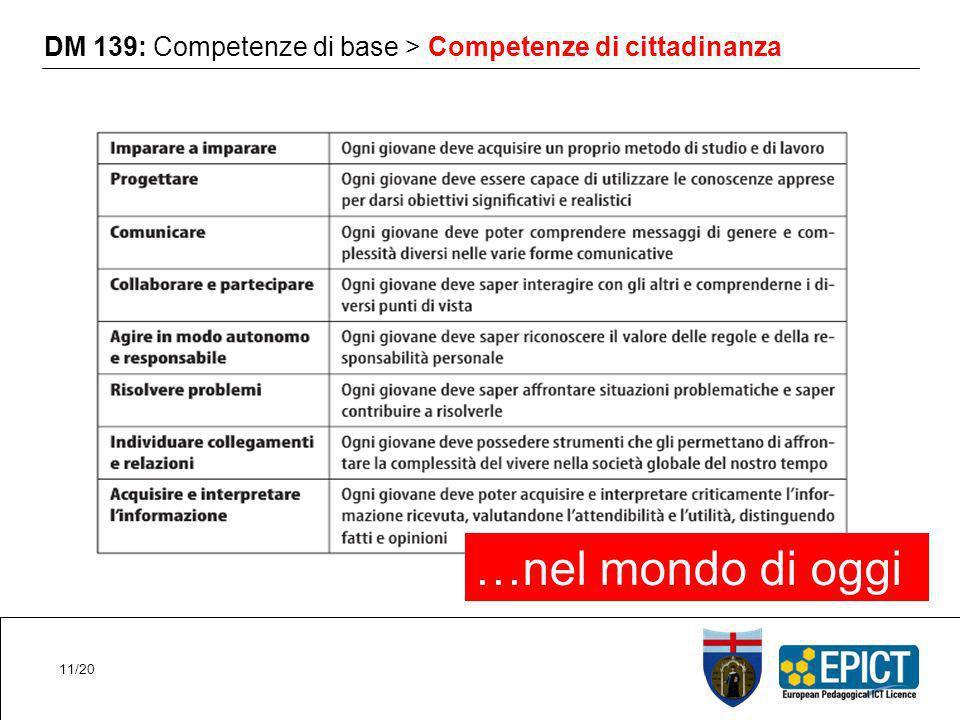 DM 139: Competenze di base > Competenze di cittadinanza …nel mondo di oggi 11/20