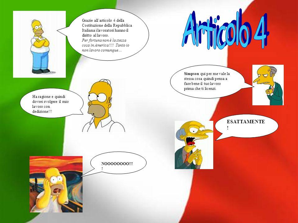 Grazie allarticolo 4 della Costituzione della Repubblica Italiana i lavoratori hanno il diritto al lavoro.