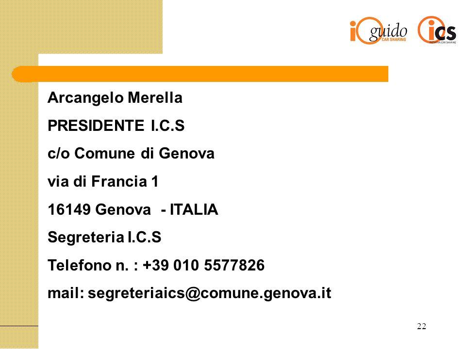 22 Arcangelo Merella PRESIDENTE I.C.S c/o Comune di Genova via di Francia 1 16149 Genova - ITALIA Segreteria I.C.S Telefono n.