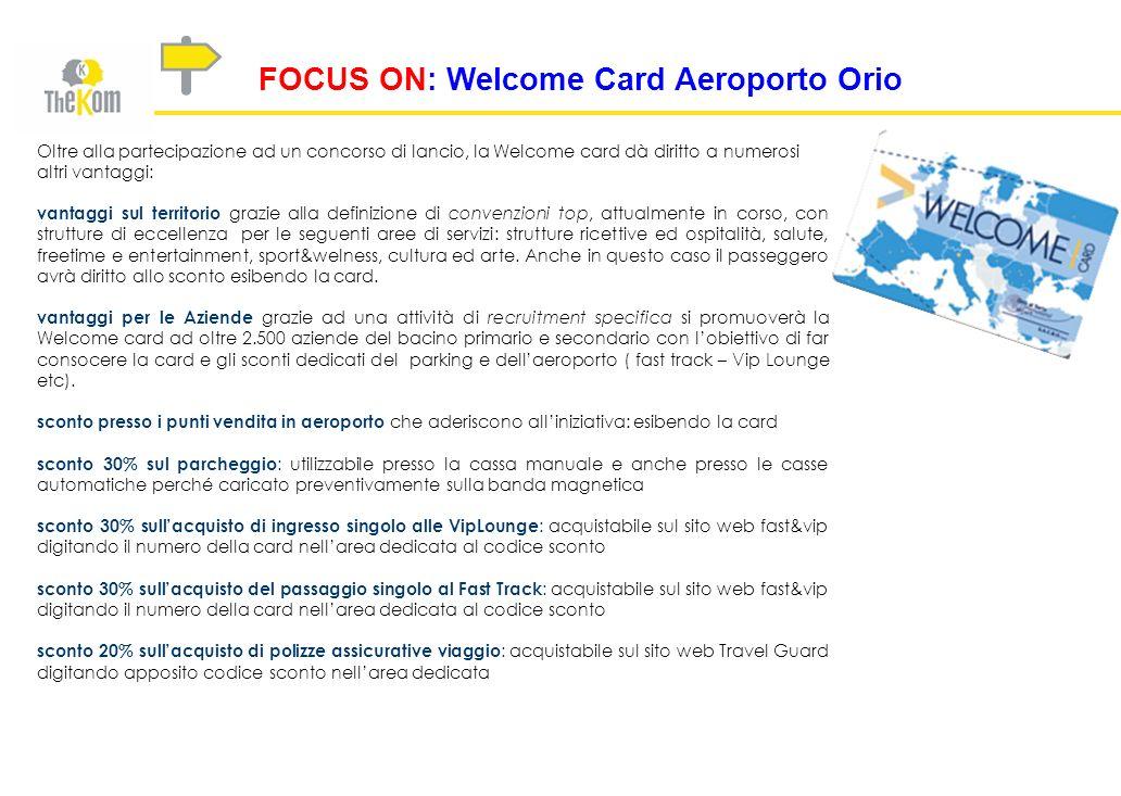 Oltre alla partecipazione ad un concorso di lancio, la Welcome card dà diritto a numerosi altri vantaggi: vantaggi sul territorio grazie alla definizi