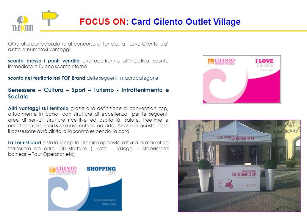 FOCUS ON: Card Cilento Outlet Village Oltre alla partecipazione al concorso di lancio, la I Love Cilento da diritto a numerosi vantaggi: sconto presso