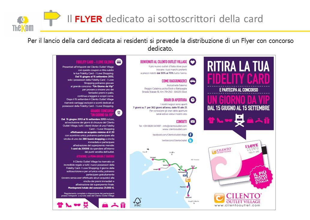 Per il lancio della card dedicata ai residenti si prevede la distribuzione di un Flyer con concorso dedicato. Il FLYER dedicato ai sottoscrittori dell