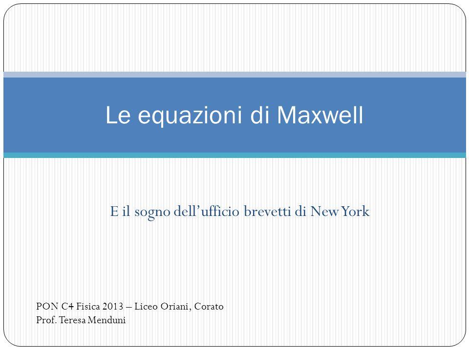 Le equazioni di Maxwell risultarono così belle e straordinarie che si pensò che ormai non vi fosse più nulla di nuovo da scoprire sicché lufficio brevetti di New York chiuse.