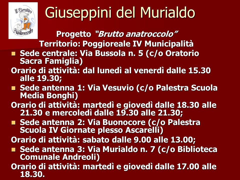 Giuseppini del Murialdo Progetto Brutto anatroccolo Territorio: Poggioreale IV Municipalità Sede centrale: Via Bussola n.